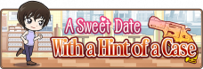 Conan Runner-Event A Sweet Date With a Hint of a Case.png