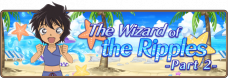 Conan Runner-Event The Wizard of the Ripples -Part 2-.png